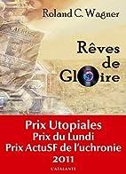 Rêves de Gloire by Roland C. Wagner