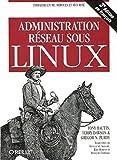 couverture du livre Administration réseau sous Linux