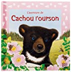L'aventure de Cachou l'ourson by Maurice…