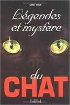 Légendes et mystère du Chat by Gilles…