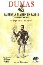 Dumas - La Royale Maison de Savoie : Tome 1,…