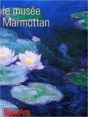 Le musée Marmottan – tekijä: Collectif