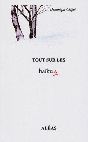 Book's Cover of Tout sur les haïkus