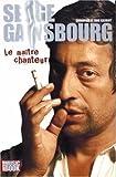 Serge Gainsbourg, le maître chanteur / Christian Cazalot, Eric Cazalot