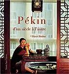 Pékin d'un siècle à l'autre by Hervé…