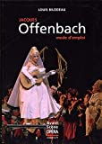 Jacques Offenbach, mode d'emploi