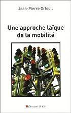 Une approche laïque de la mobilité by…