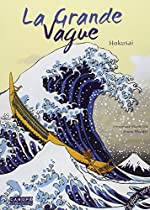 La Grande Vague : Hokusai - Véronique Massenot