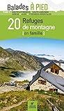 """Afficher """"20 refuges de montagne en famille n° 2 20 Refuges de montagne en famille"""""""