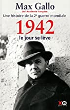 1942 : le jour se lève by Max Gallo