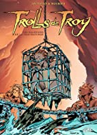 Trolls de Troy, Tome 05 : Les Maléfices de…
