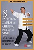 Huit exercices simples de chi-kung pour votre santé