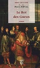 Roi des Gueux by Paul Féval