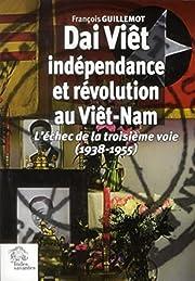 Dai Viêt, indépendance et révolution au…