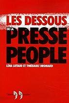 Les Dessous de la presse people by…