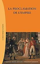 La Proclamation de l'empire by Nathalie…