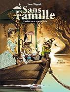 Sans Famille, Tome 3 : Le Cygne by Yann…