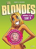 Les Blondes, Tome 6 : Mises à nu by Gaby