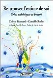 Re-trouver l'estime de soi : soins esthétiques et beauté / Colette Bizouard, Danielle Roche
