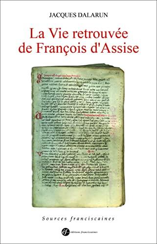 La vie retrouvée de François d'Assise
