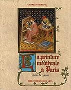 La Peinture Medievale a Paris 1300-1500:…