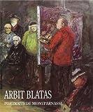 Arbit Blatas, portraits de Montparnasse / [texte d'Arbit Blatas]