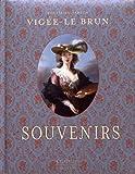 Vigée-Le Brun : Souvenirs / édition présentée et annotée par Patrick Wald Lasowski