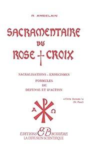 Sacramentaire du rose croix (French Edition)…