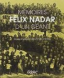 Félix Nadar : mémoires d'un géant / dossier établi par Michel Christolhomme
