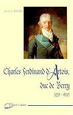 Charles Ferdinand d'Artois, duc de Berry,…