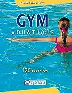 Gym aquatique. 120 exercices et programme…