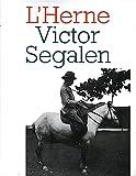 Victor Segalen / cahier dirigé par Marie Dollé et Christian Doumet