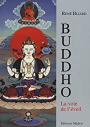 Buddho la voie de l'éveil de René Bliard