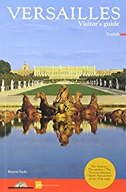 VERSAILLES - VISITOR'S GUIDE (ANGLAIS): THE…