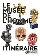 Le Musée de l'homme : Itinéraire by AA.VV.