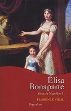 Elisa Bonaparte by Florence Vidal