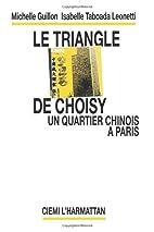 Le triangle de Choisy: Un quartier chinois a…