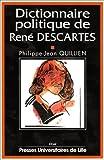 Dictionnaire politique de René Descartes / Philippe-Jean Quillien