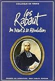 Les Rabaut : du désert à la Révolution : colloque de Nîmes