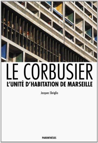 Le Corbusier, l'unité d'habitation de Marseille