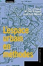 L'espace urbain en méthodes by Michèle…