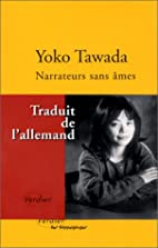 Narrateurs sans âmes by Yoko Tawada