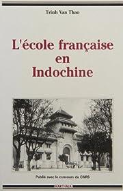 L'ecole francaise en INdochine (Collection…