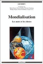 Mondialisation : Les mots et les choses by…
