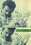 Le temps scellé : de L'enfance d'Ivan au Sacrifice / Andrei Tarkovski ; traduit du russe par Anne Kichilov et Charles H. de Brantes