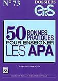 50 [cinquante] bonnes pratiques pour enseigner les APA