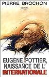 """Eugène Pottier, naissance de """"L'Internationale"""" / Pierre Brochon ; couverture dessin d'Yvette Cathiard ; mise en page de Jean-Jack Martin ; culs-de-lampe de Old Nick et Grandville"""