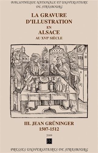 La gravure d'illustration en Alsace au XVIe siècle