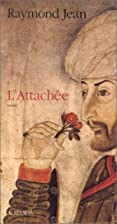 L'attachée : roman by Raymond…