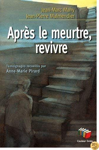 Livre By Jean Marc Mahy Jean Pierre Malmendier Apres Le Meurtre Revivre Telecharger Epub Pdf